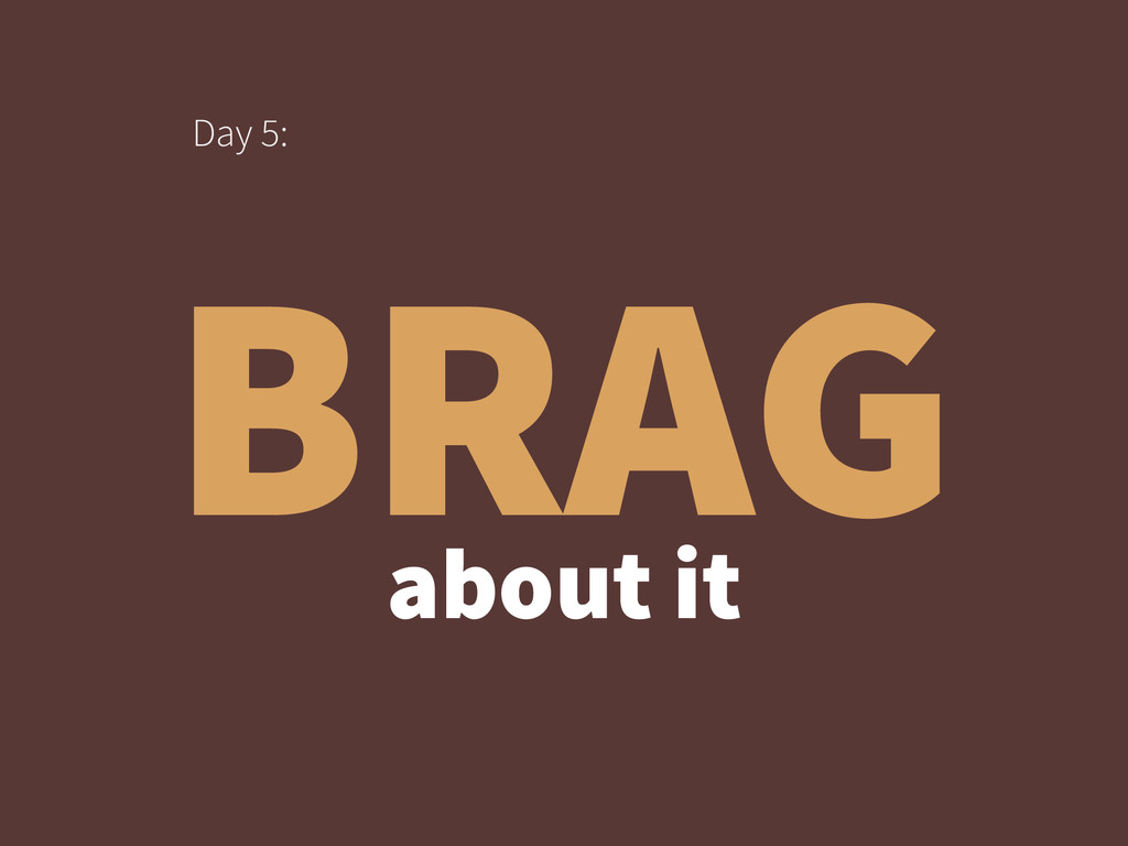 BRAG Day 5: about it