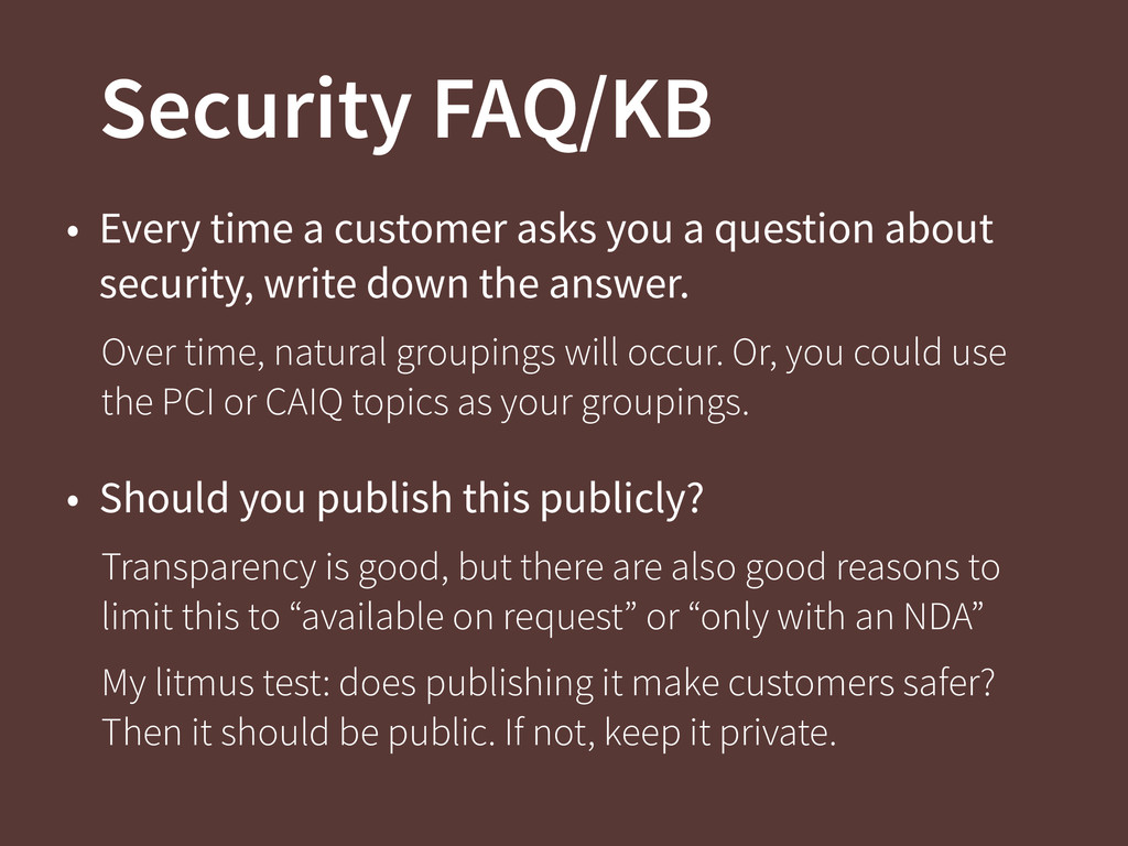 Security FAQ/KB • Every time a customer asks yo...