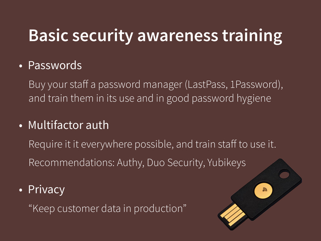 Basic security awareness training • Passwords B...