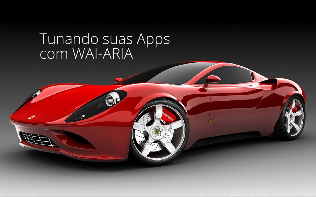 Tunando suas Apps com WAI-ARIA