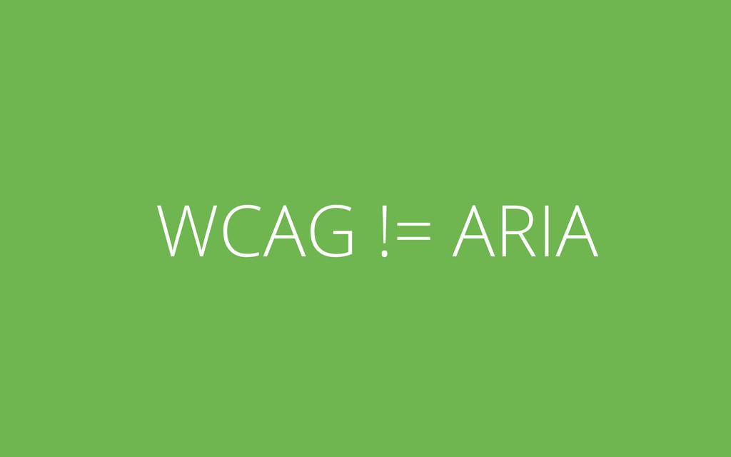 WCAG != ARIA
