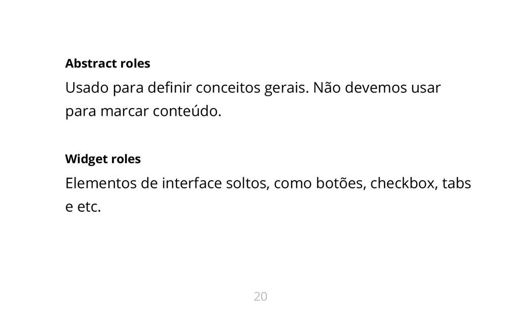 Abstract roles Usado para definir conceitos ger...