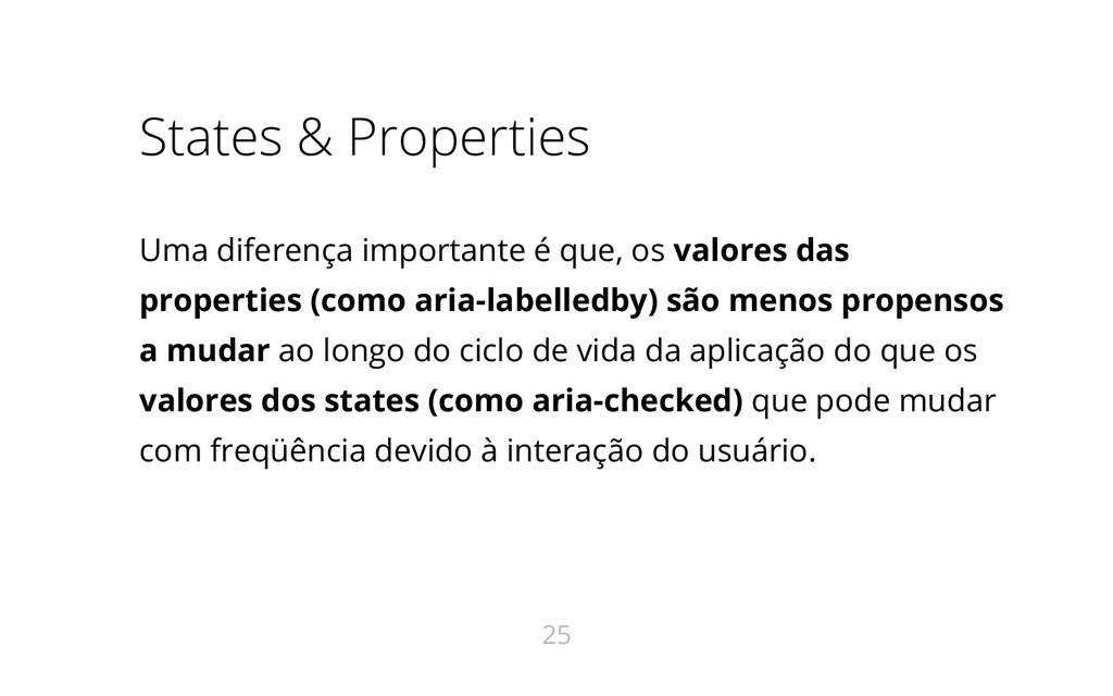 States & Properties Uma diferença importante é ...