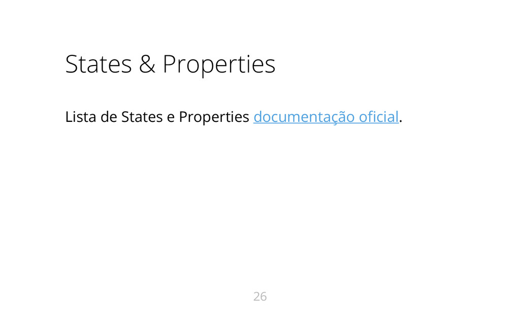States & Properties Lista de States e Propertie...