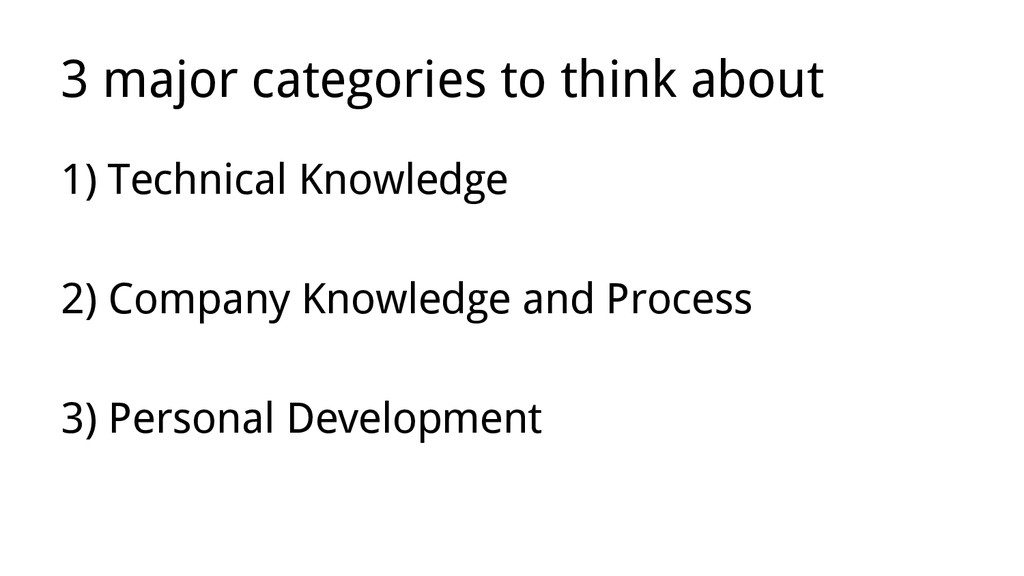 3 major categories to think about 1) Technical ...