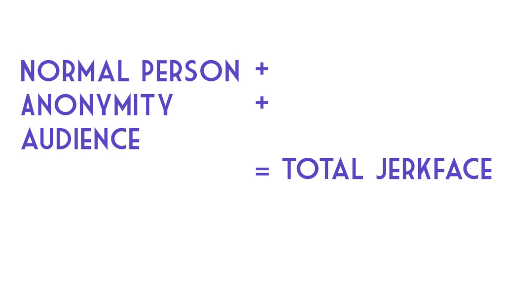 Normal Person Anonymity audience + + = Total Je...