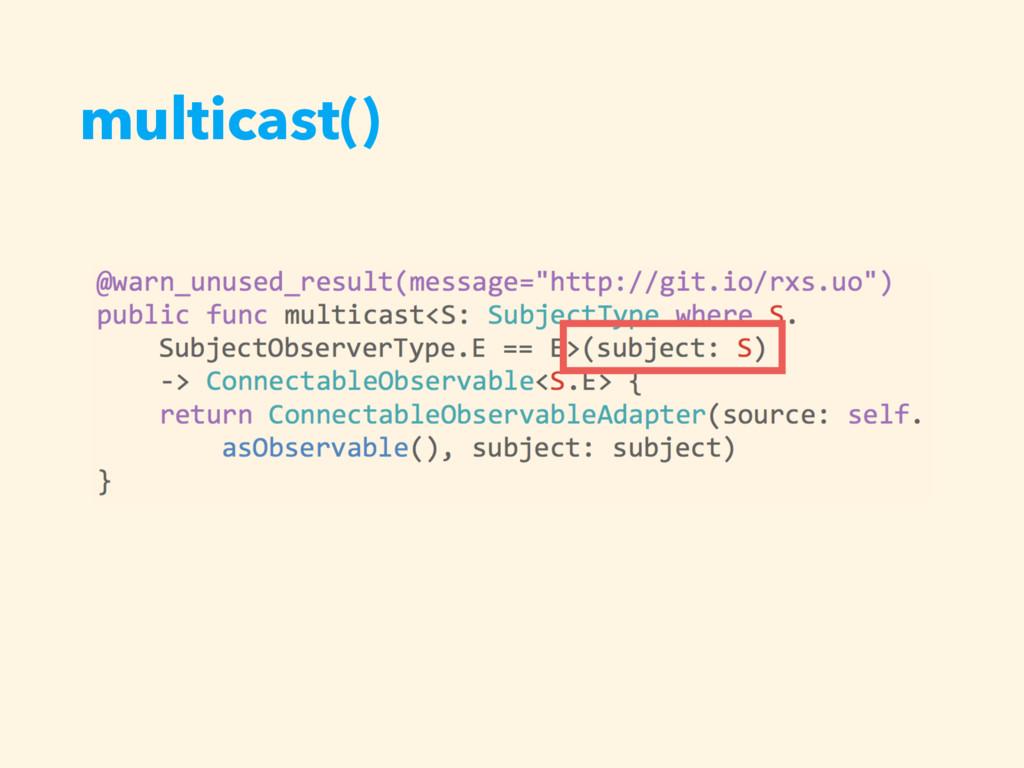 multicast()