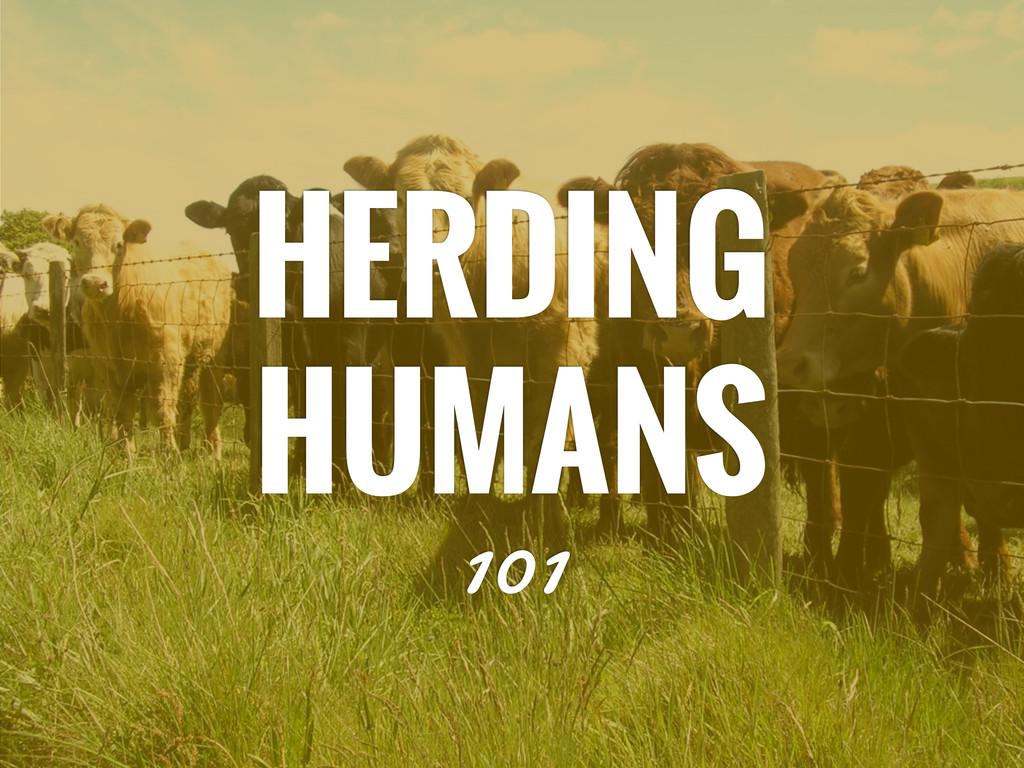 HERDING HUMANS 101