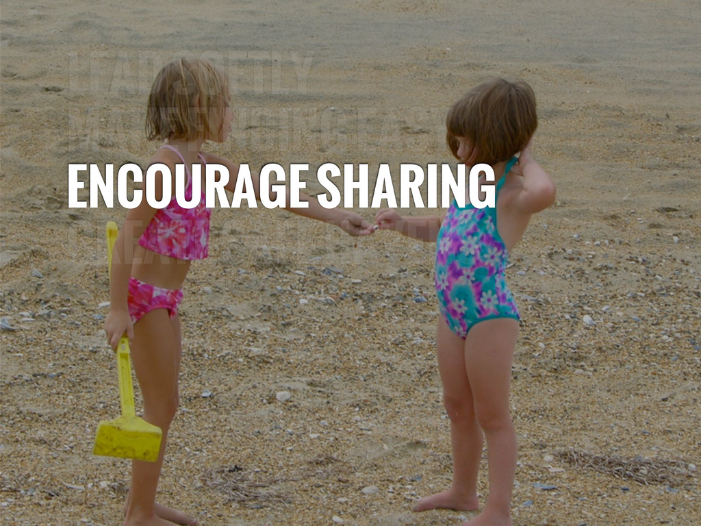 LEAD SOFTLY MAKE FINDING EASY ENCOURAGE SHARING...