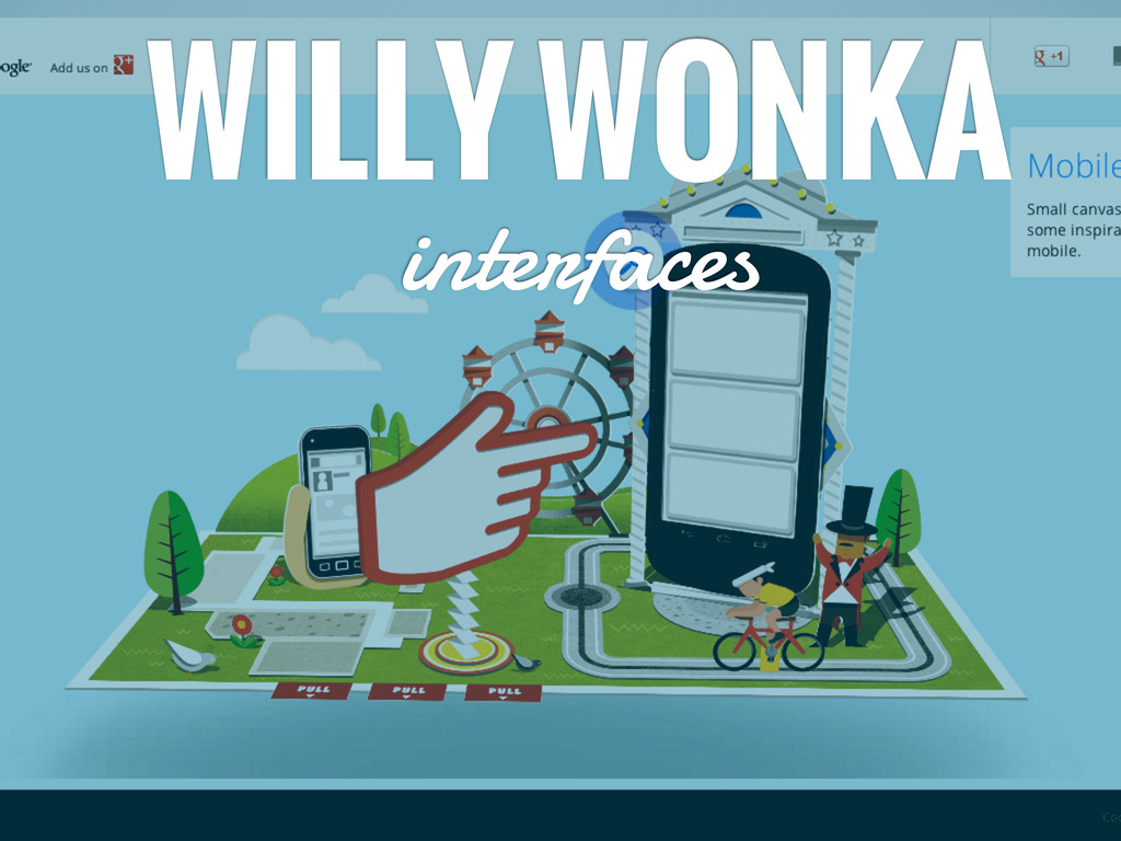 WILLY WONKA interfaces