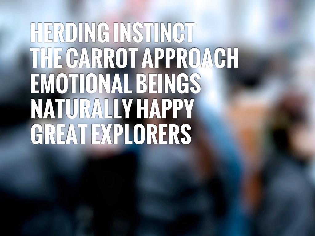 HERDING INSTINCT THE CARROT APPROACH EMOTIONAL ...