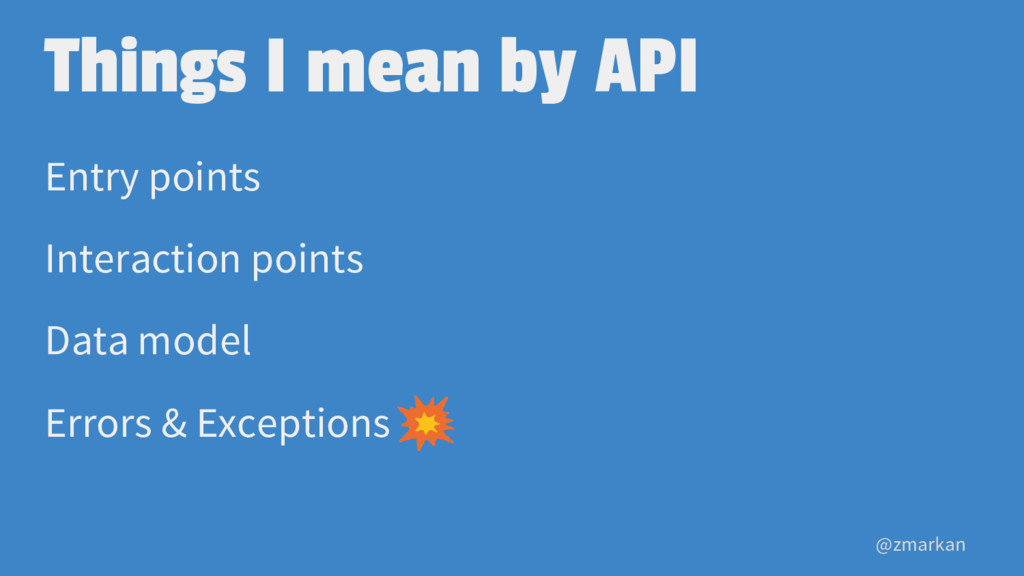@zmarkan Things I mean by API Entry points Inte...