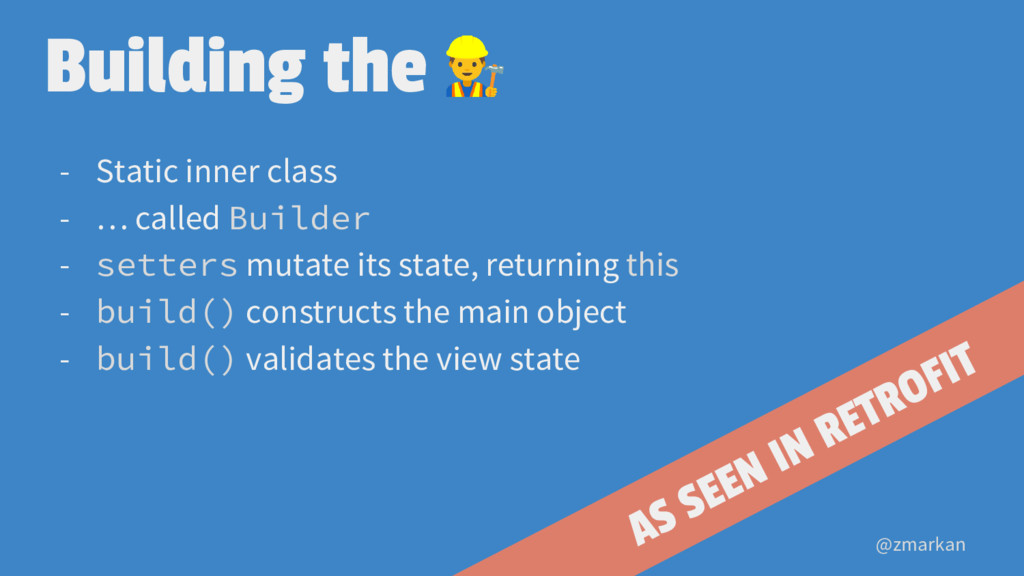 @zmarkan Building the - Static inner class - … ...