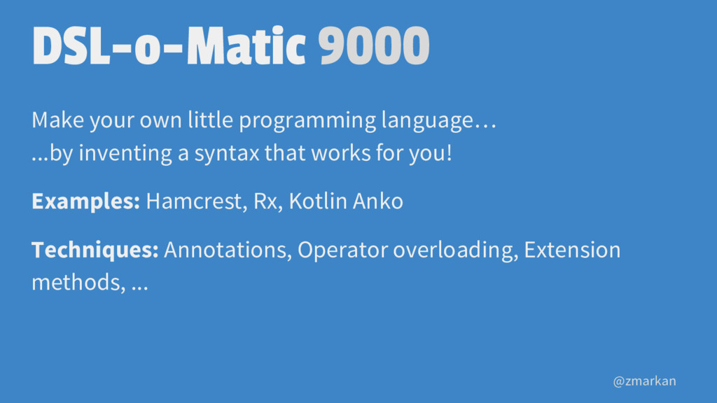 @zmarkan DSL-o-Matic 9000 Make your own little ...