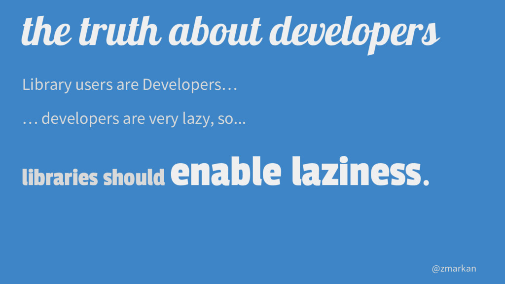 @zmarkan the truth about developers Library use...