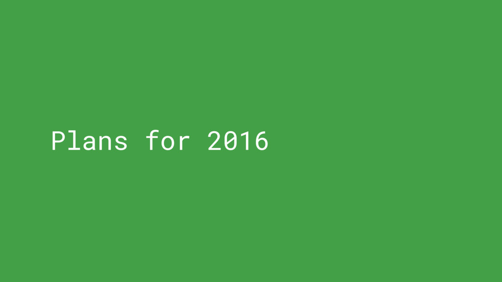 Plans for 2016
