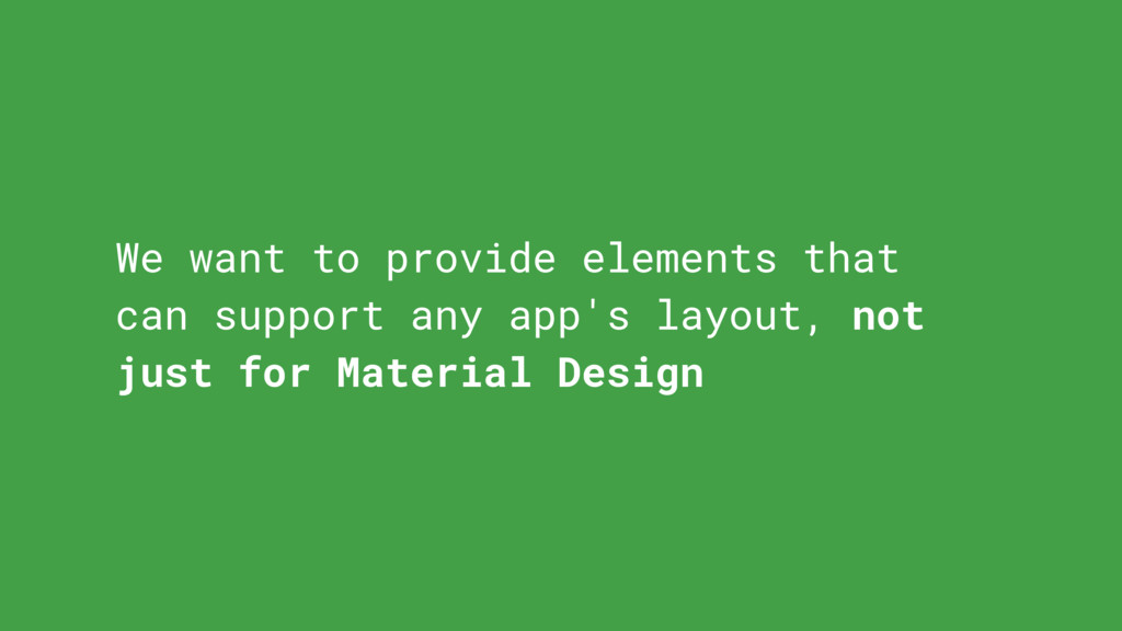 We want to provide elements that can support an...