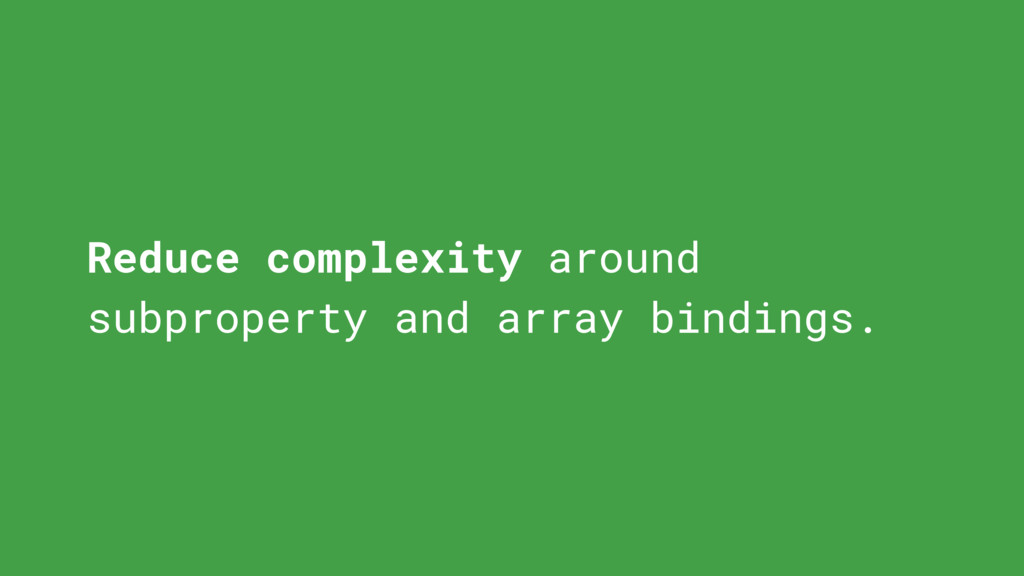 Reduce complexity around subproperty and array ...