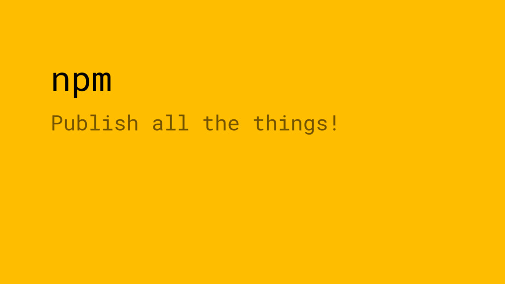 npm Publish all the things!