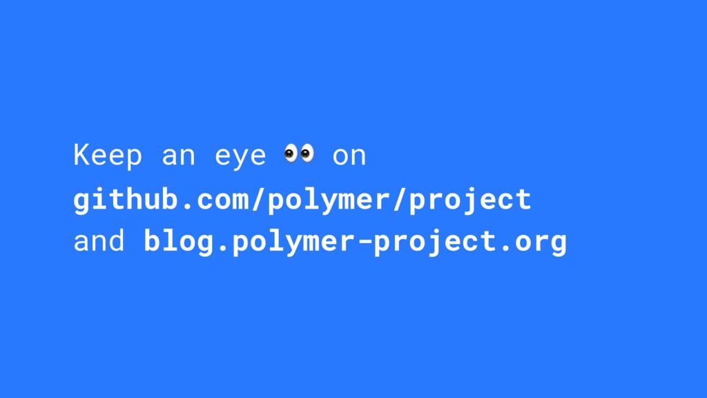 Keep an eye  on github.com/polymer/project and ...