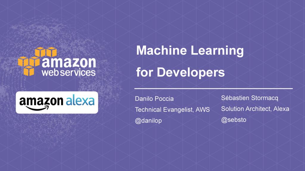 Machine Learning for Developers Danilo Poccia T...
