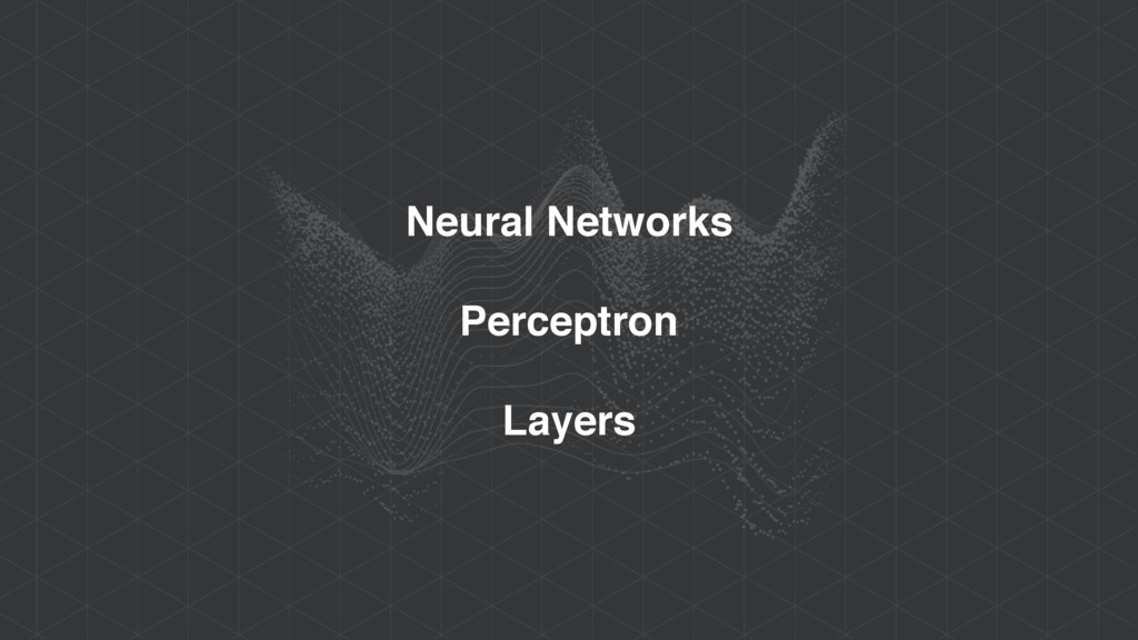 Neural Networks Perceptron Layers