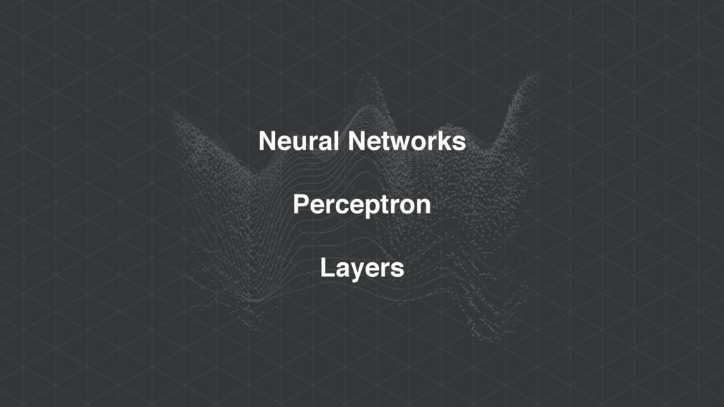 Neural Networks Perceptron Layers
