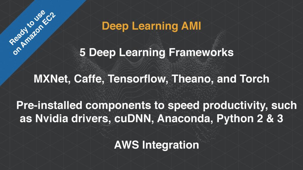 Deep Learning AMI 5 Deep Learning Frameworks MX...
