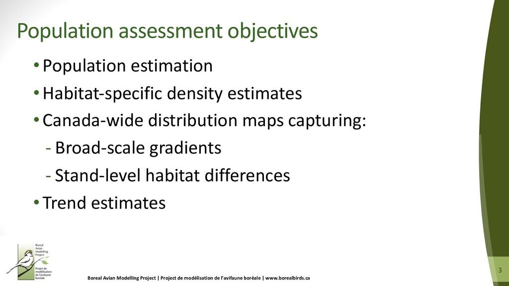 3 3 •Population estimation •Habitat-specific de...