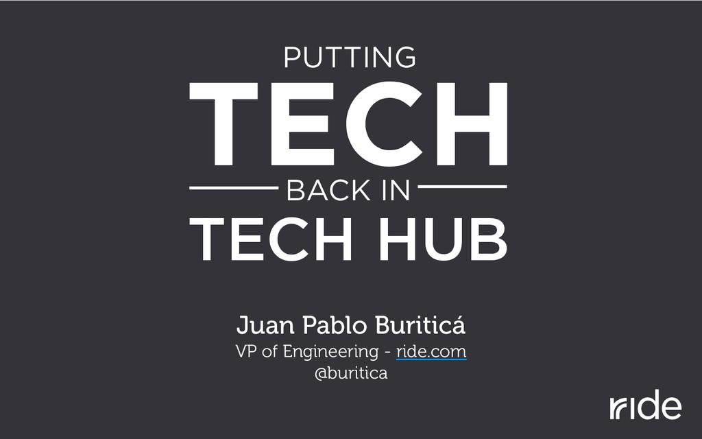 Juan Pablo Buriticá VP of Engineering - ride.co...
