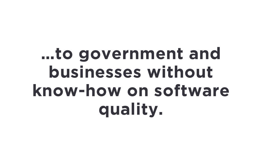…to government and businesses without know-how ...