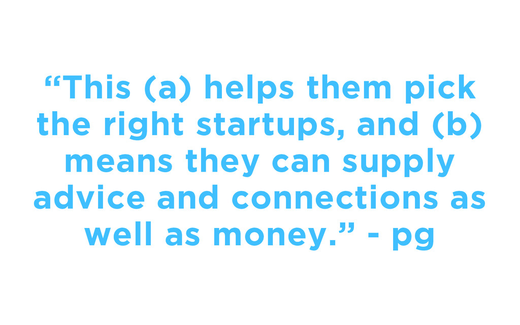 """""""This (a) helps them pick the right startups, a..."""