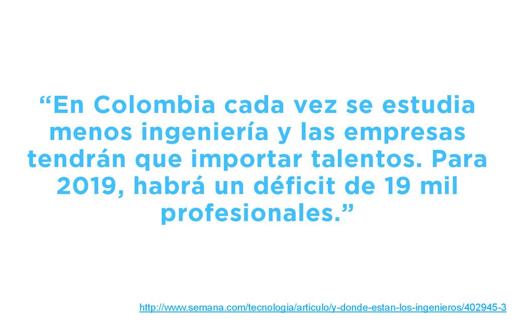 """""""En Colombia cada vez se estudia menos ingenier..."""