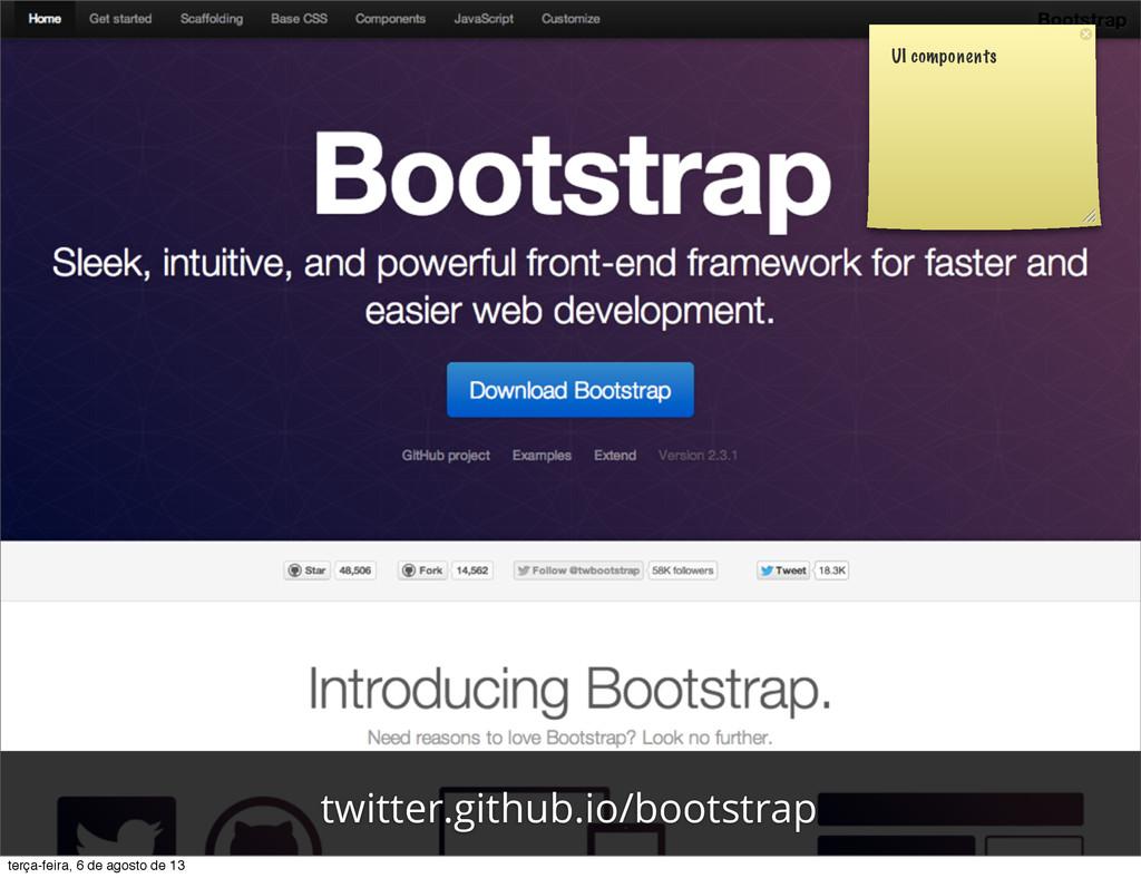 UI components twitter.github.io/bootstrap terça...
