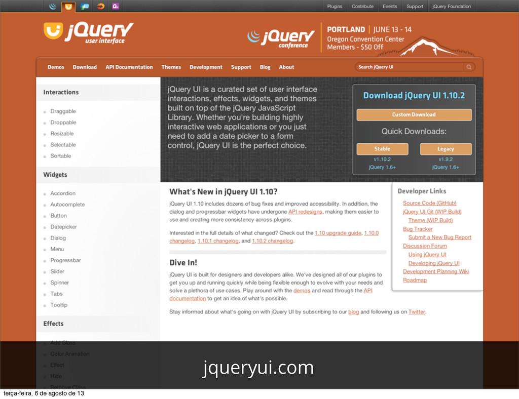 jqueryui.com terça-feira, 6 de agosto de 13