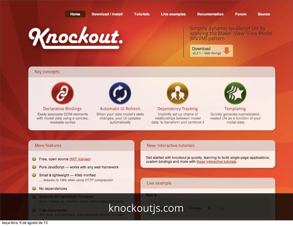 knockoutjs.com terça-feira, 6 de agosto de 13