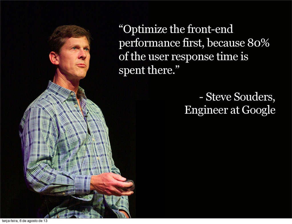 """""""Optimize the front-end performance first, beca..."""