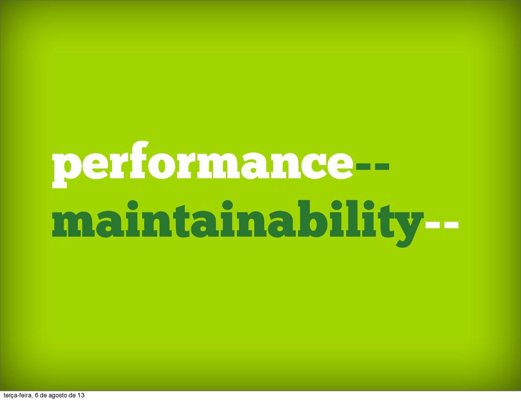 performance-- maintainability-- terça-feira, 6 ...