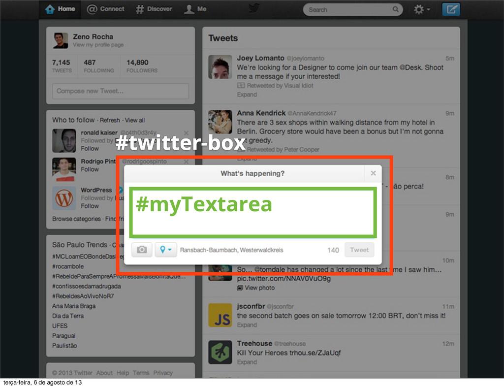 #twitter-box #myTextarea #myCounter terça-feira...