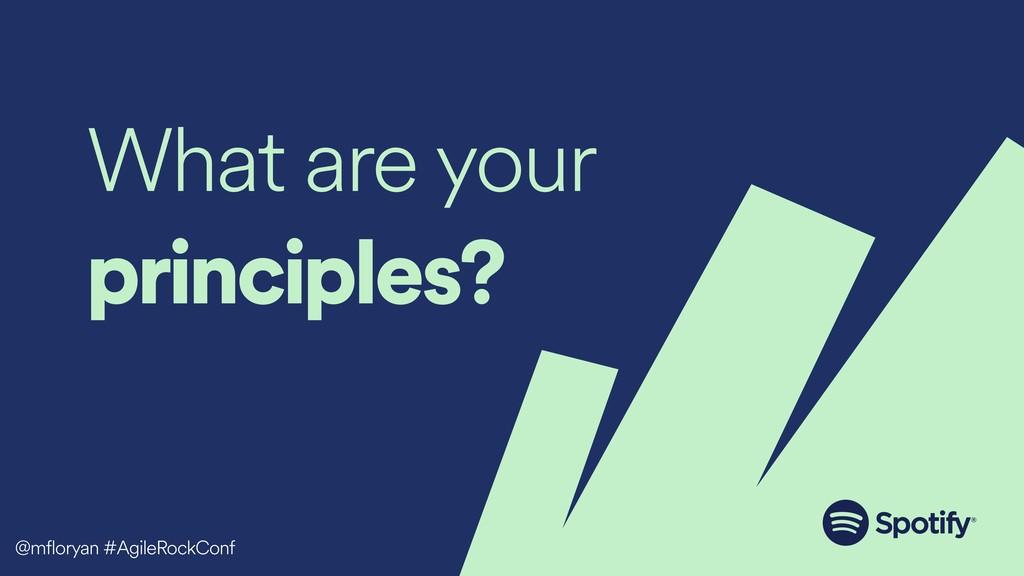 What are your principles? @mfloryan #AgileRockC...