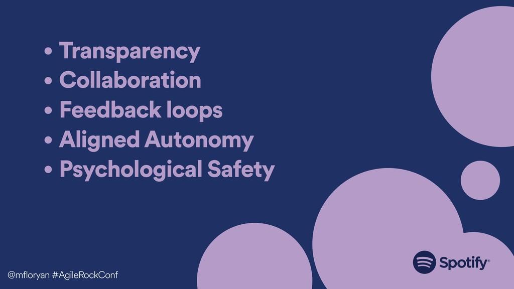 • Transparency • Collaboration • Feedback loops...