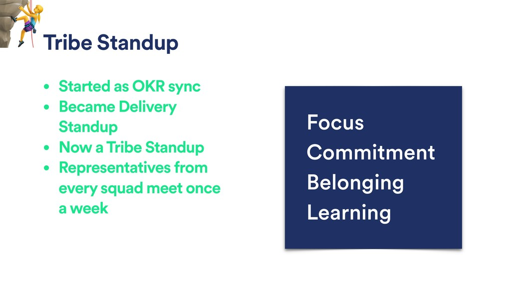 Tribe Standup • Started as OKR sync • Became De...