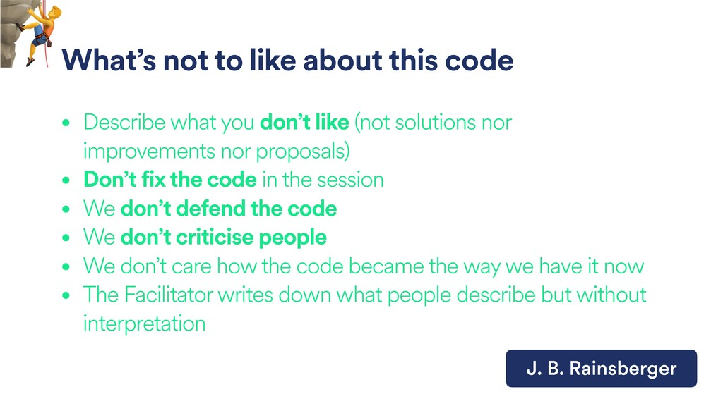 What's not to like about this code • Describe w...