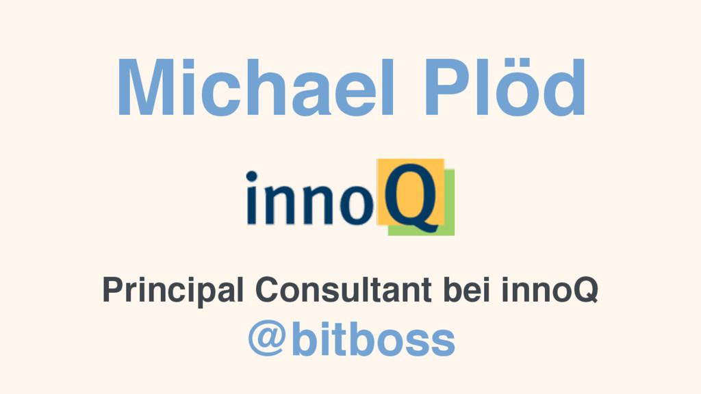 Michael Plöd Principal Consultant bei innoQ @bi...