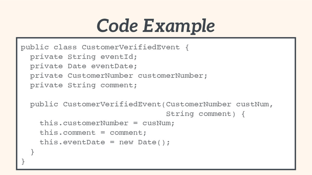 Code Example public class CustomerVerifiedEvent...