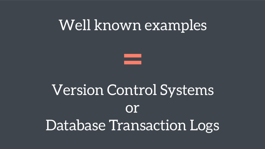 Well known examples =