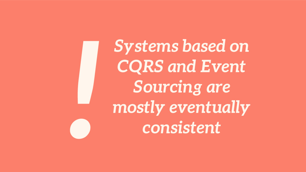!Systems based on CQRS and Event Sourcing are m...