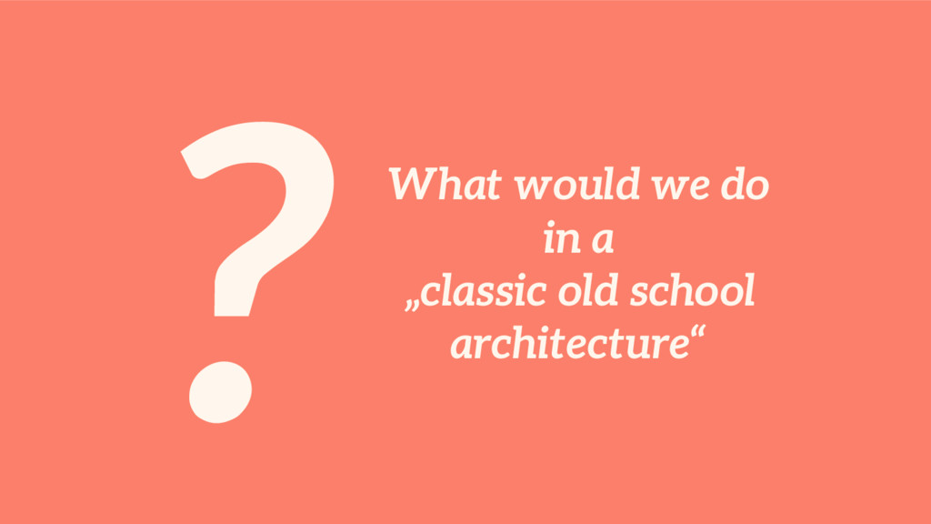 "?What would we do in a ""classic old school arch..."