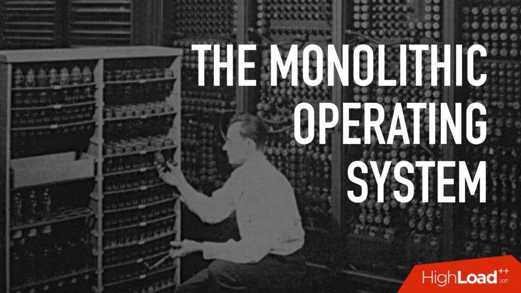 THE MONOLITHIC OPERATING SYSTEM