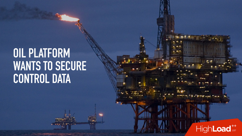 OIL PLATFORM WANTS TO SECURE CONTROL DATA